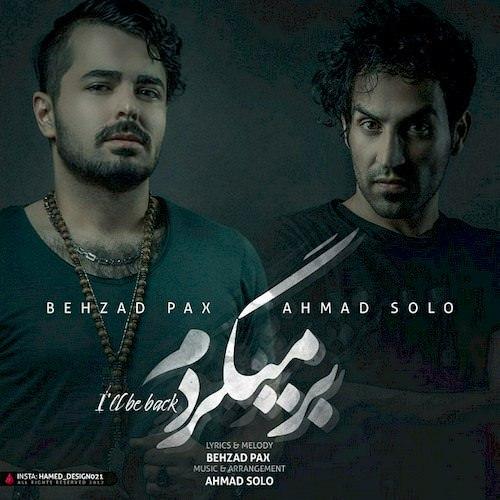 دانلود آهنگ جدید بهزاد پکس  و احمد سلو به نام بر میگردم